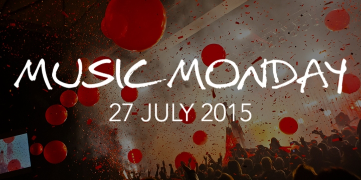 Music Monday: 27 July 2015